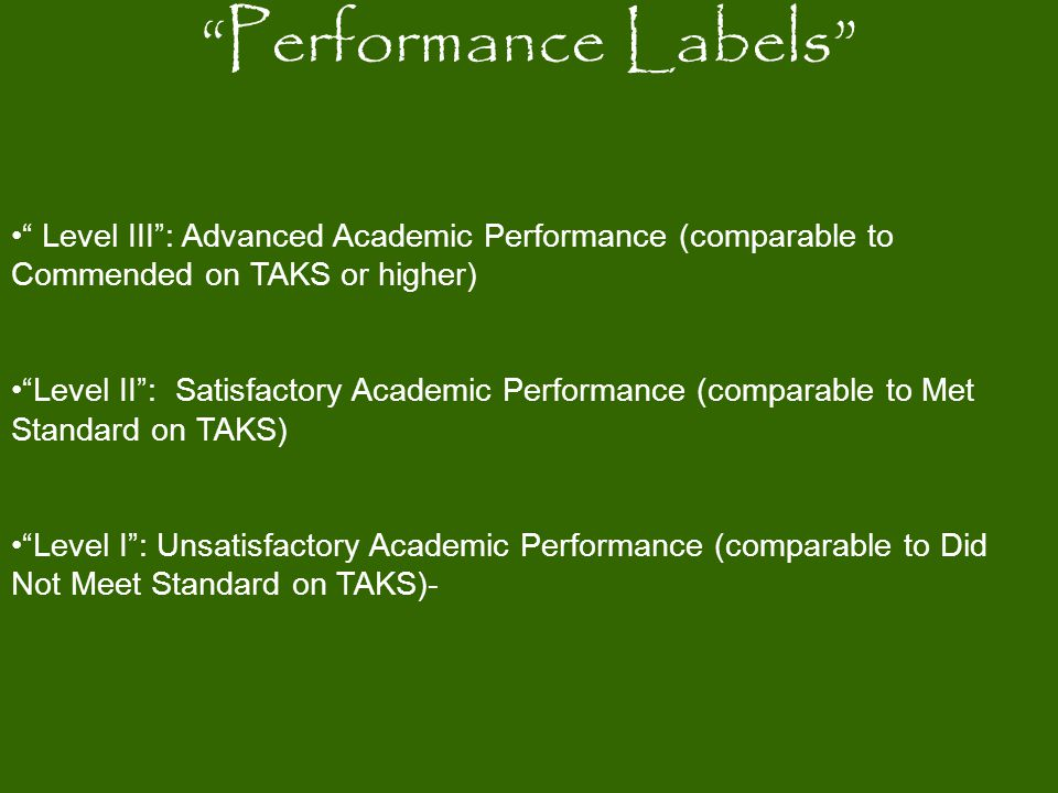 Performance Labels Level III : Advanced Academic Performance (comparable to Commended on TAKS or higher)