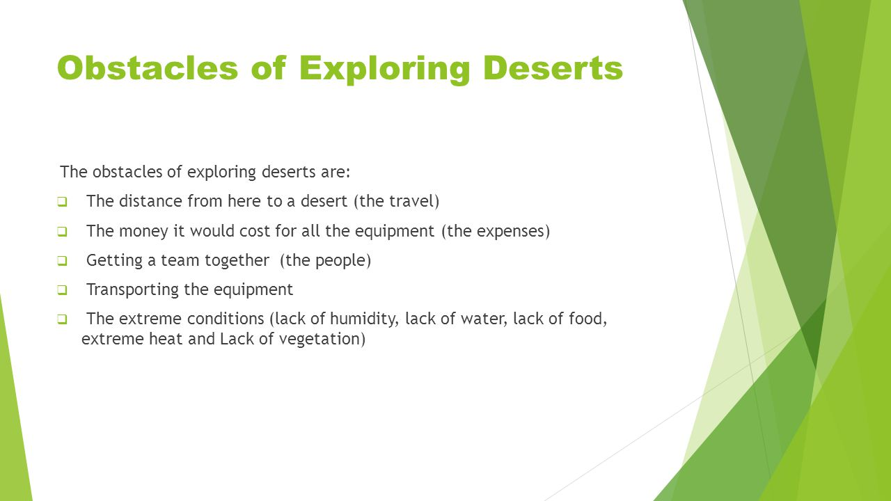 Obstacles of Exploring Deserts