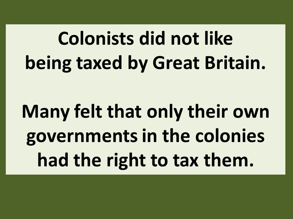 being taxed by Great Britain.