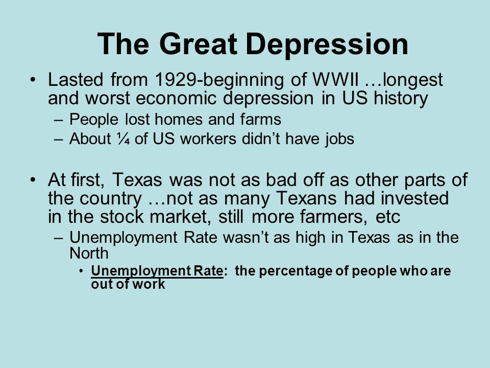 The Great Depression Lasted from 1929-beginning of WWII …longest and worst economic depression in US history.