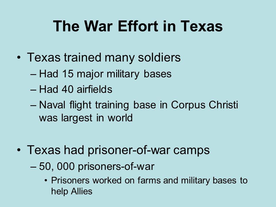 The War Effort in Texas Texas trained many soldiers