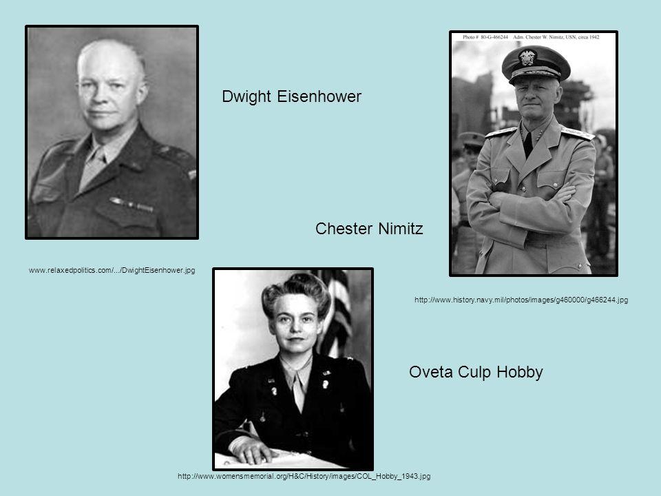 Dwight Eisenhower Chester Nimitz Oveta Culp Hobby