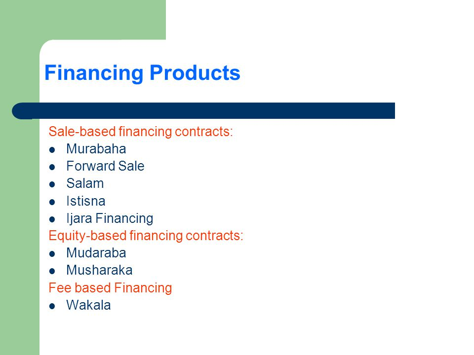 Financing Products Sale-based financing contracts: Murabaha