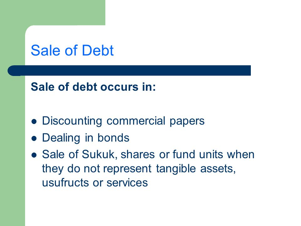 Sale of Debt Sale of debt occurs in: Discounting commercial papers