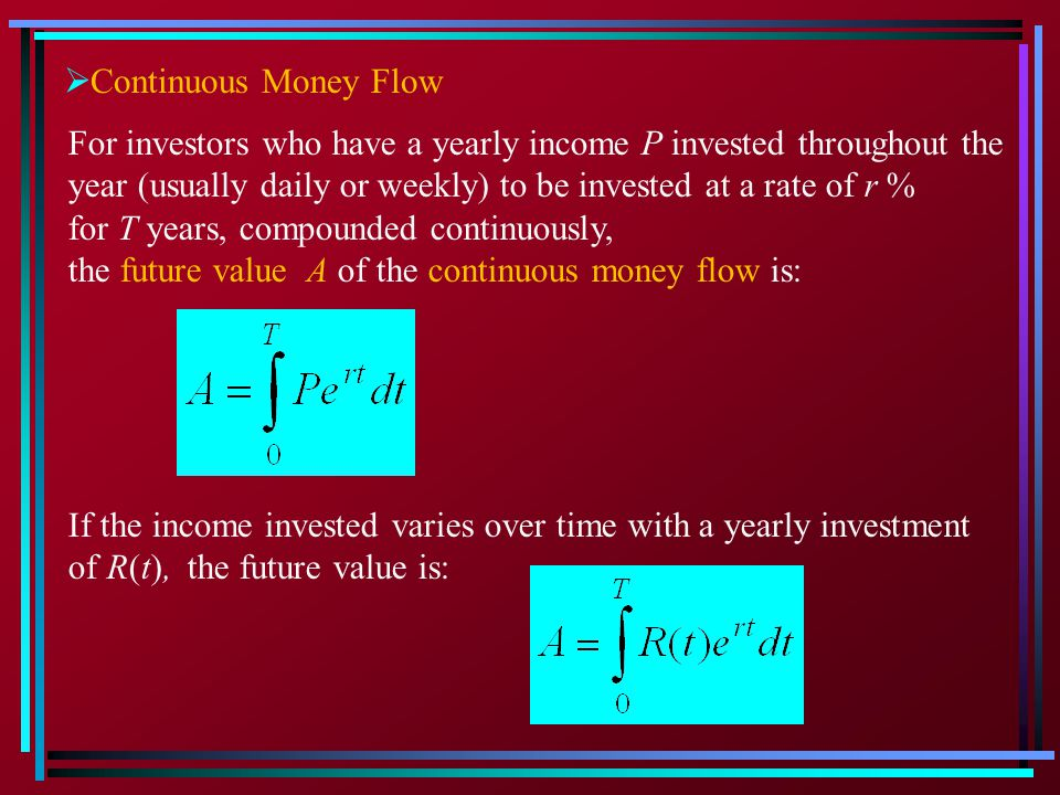 Continuous Money Flow For investors who have a yearly income P invested throughout the.