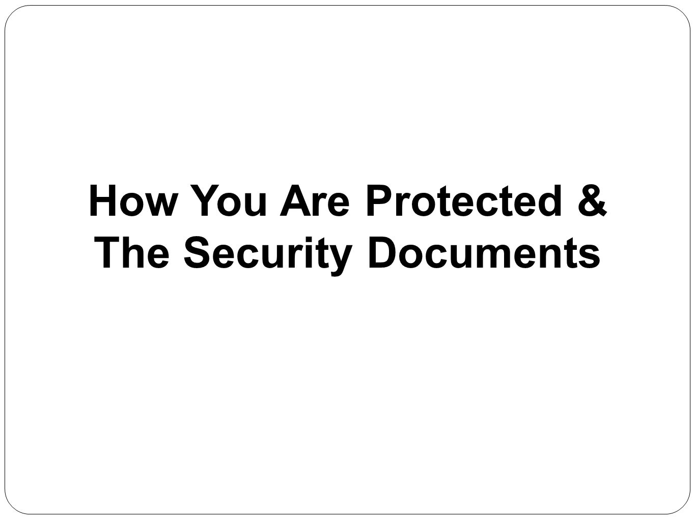 The Security Documents