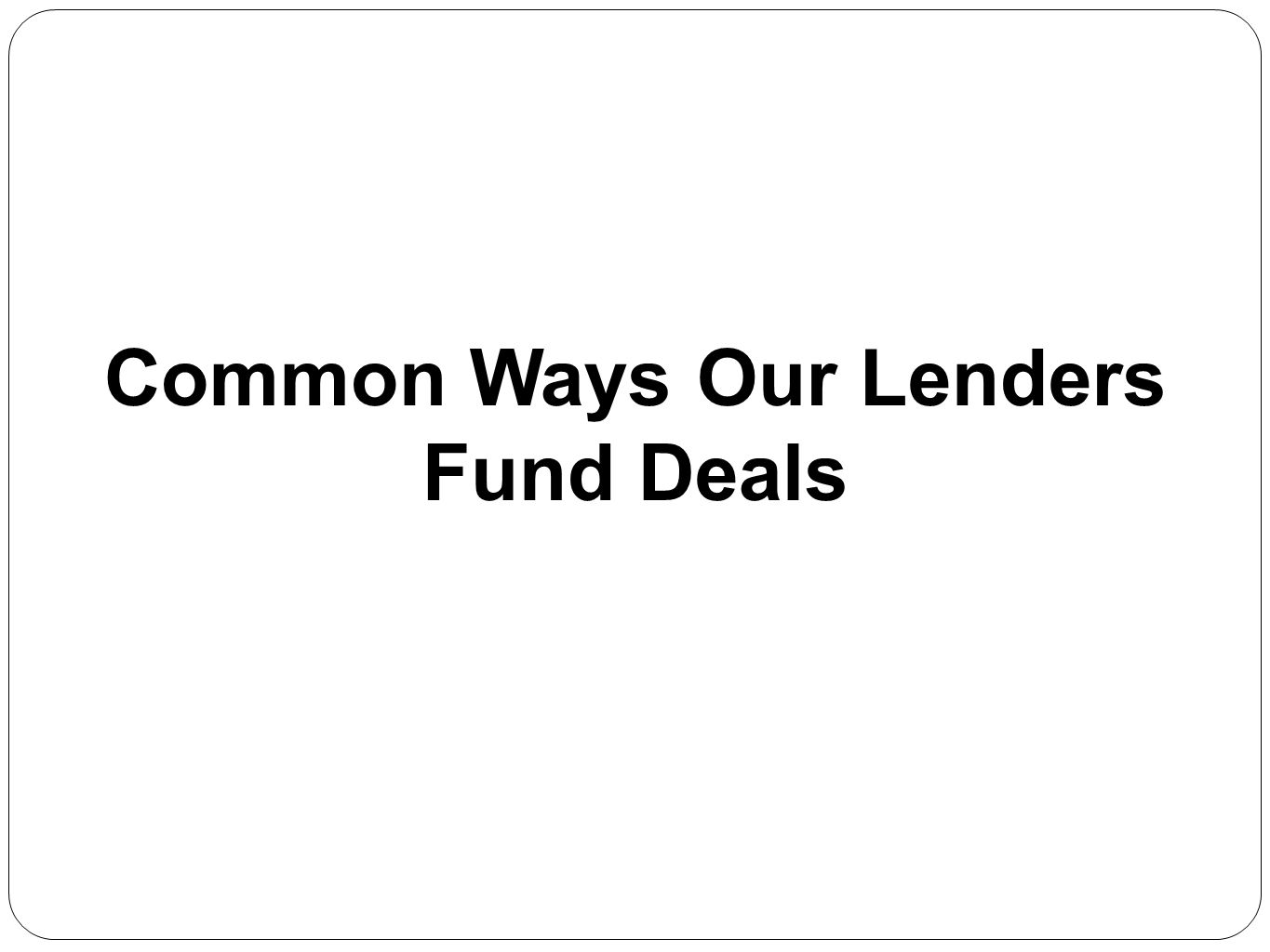 Common Ways Our Lenders