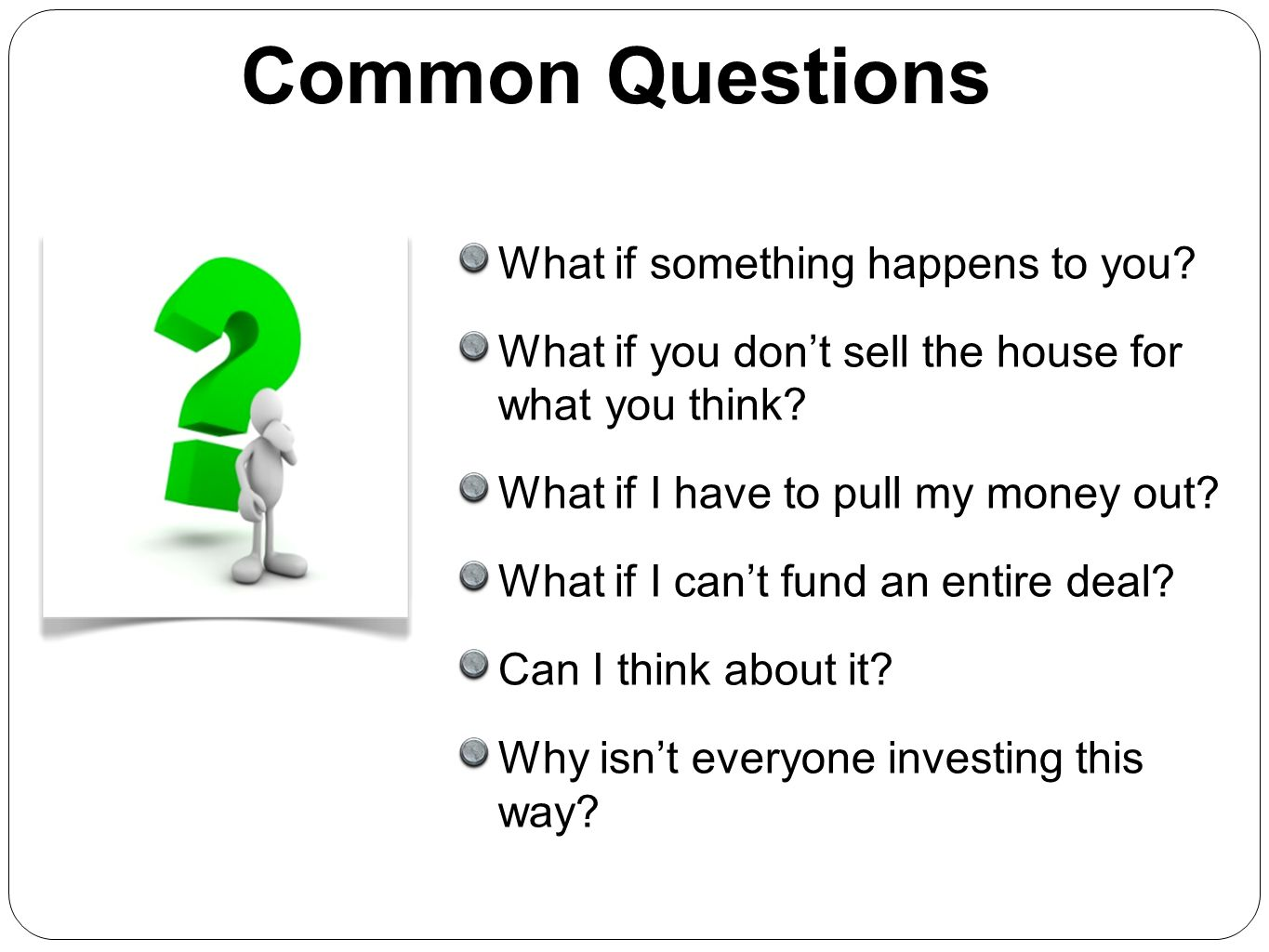Common Questions What if something happens to you