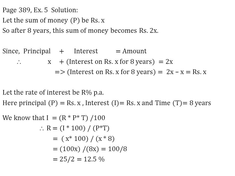 Page 389, Ex. 5 Solution: Let the sum of money (P) be Rs