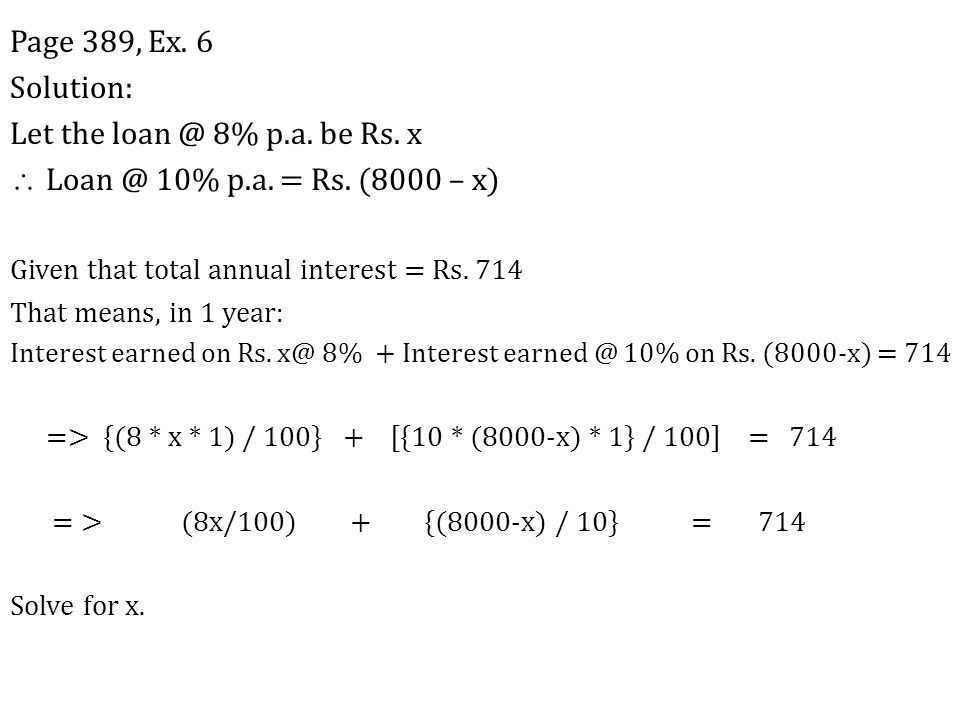 Page 389, Ex. 6 Solution: Let the loan @ 8% p.a. be Rs. x