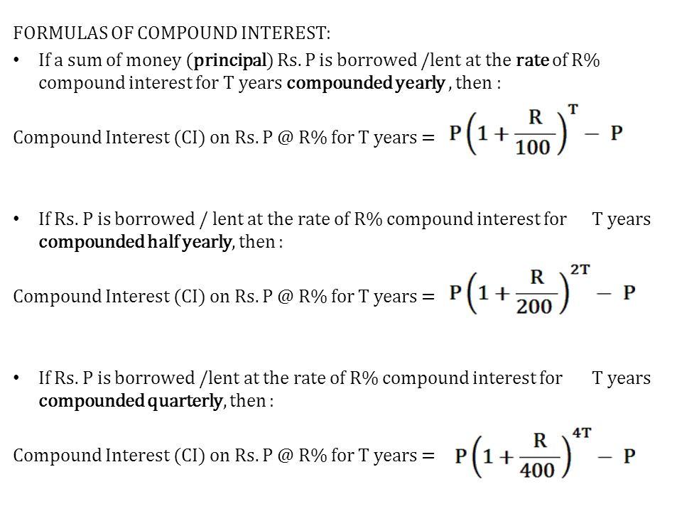 FORMULAS OF COMPOUND INTEREST: