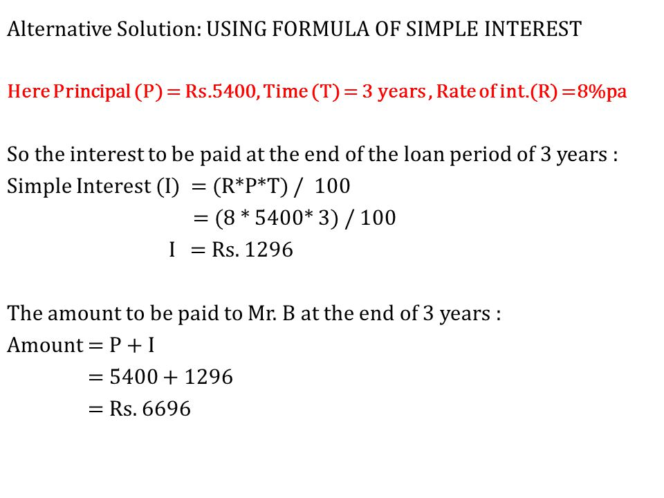 Alternative Solution: USING FORMULA OF SIMPLE INTEREST