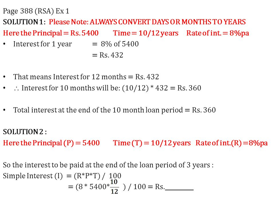 Page 388 (RSA) Ex 1 SOLUTION 1: Please Note: ALWAYS CONVERT DAYS OR MONTHS TO YEARS.