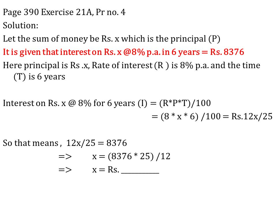 Page 390 Exercise 21A, Pr no. 4 Solution: Let the sum of money be Rs