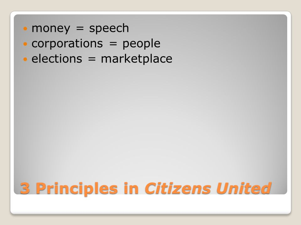 3 Principles in Citizens United