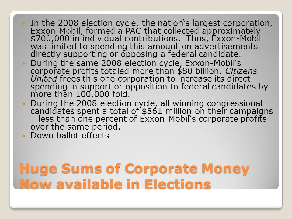 Huge Sums of Corporate Money Now available in Elections