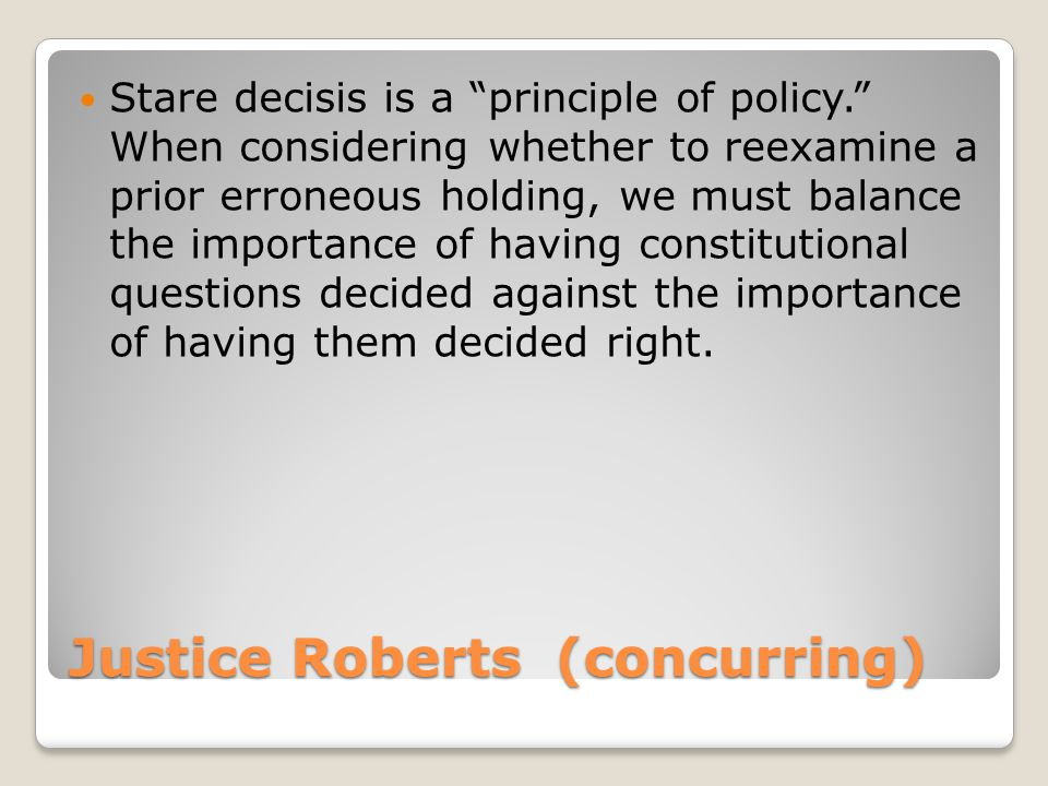 Justice Roberts (concurring)