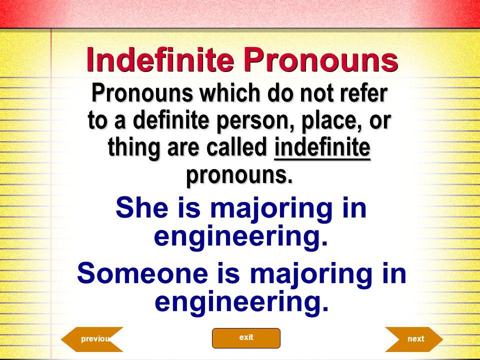 She is majoring in engineering. Someone is majoring in engineering.