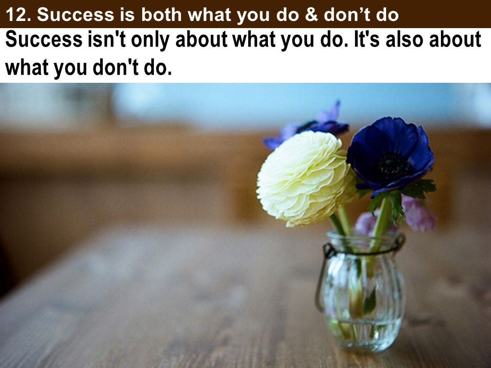 Success isn t only about what you do. It s also about