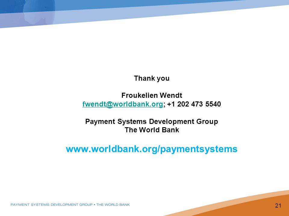 www.worldbank.org/paymentsystems Thank you Froukelien Wendt