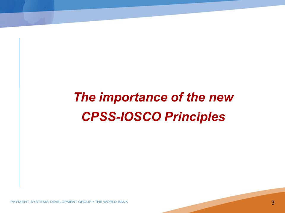 The importance of the new CPSS-IOSCO Principles