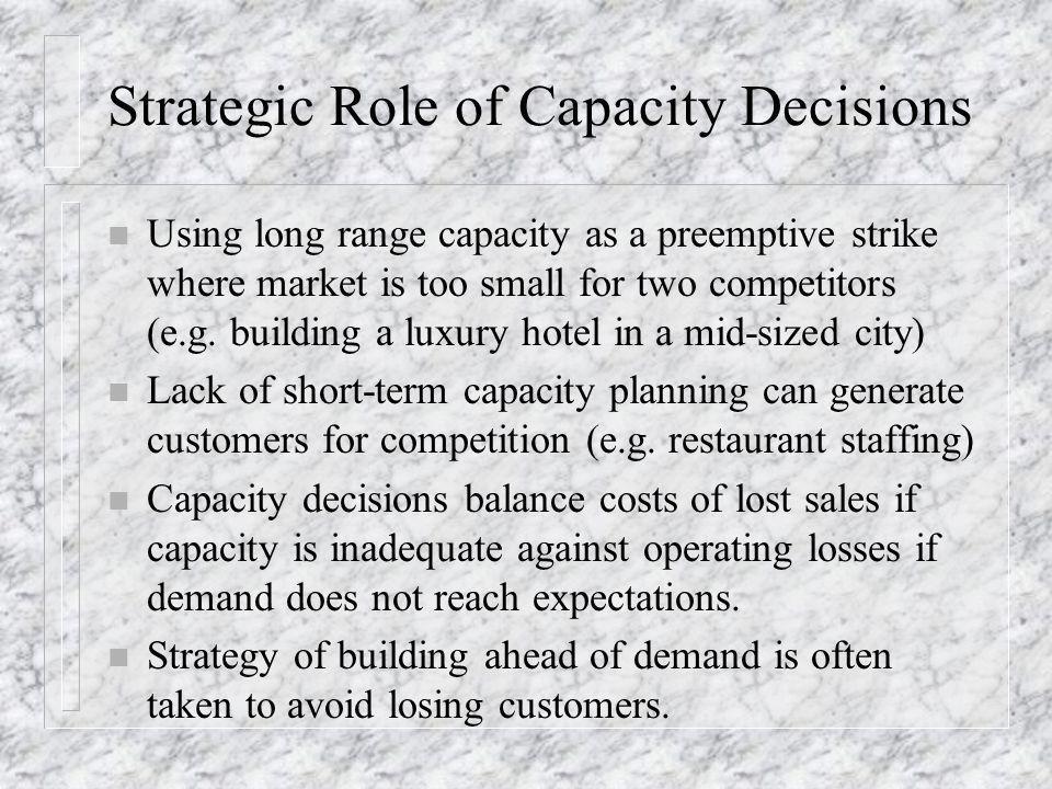 Strategic Role of Capacity Decisions