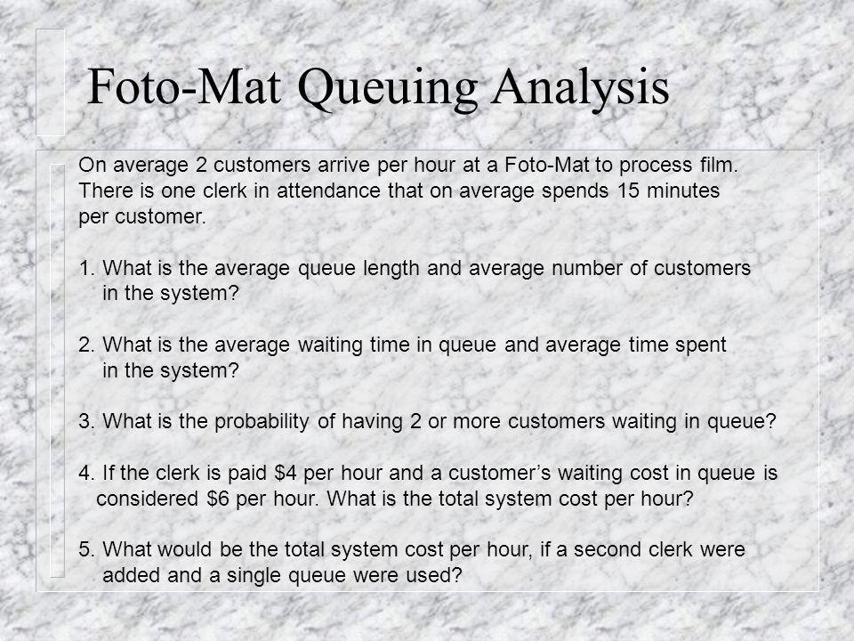 Foto-Mat Queuing Analysis