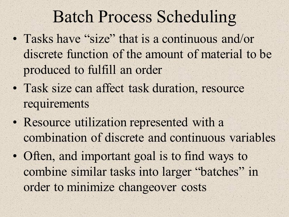 Batch Process Scheduling