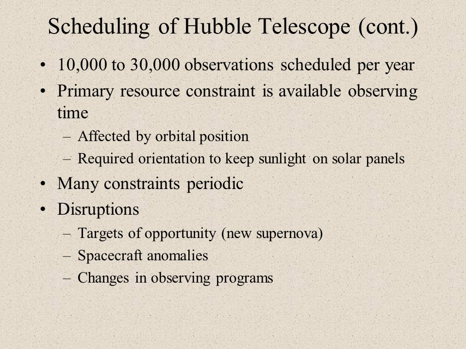 Scheduling of Hubble Telescope (cont.)