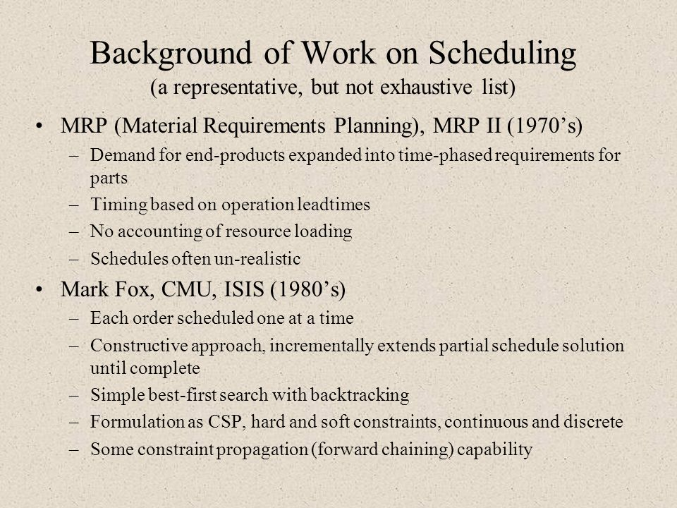 Background of Work on Scheduling (a representative, but not exhaustive list)