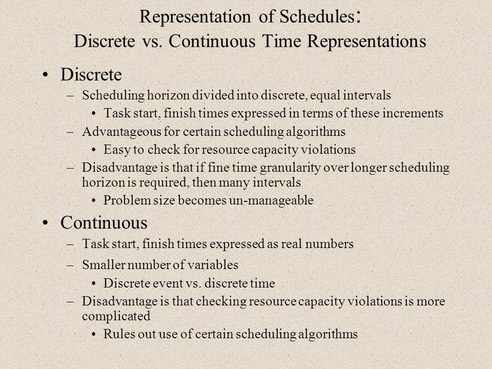 Representation of Schedules: Discrete vs