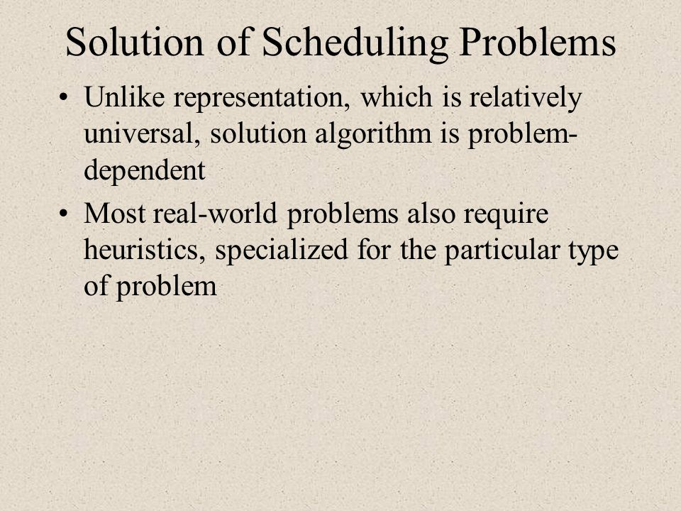 Solution of Scheduling Problems