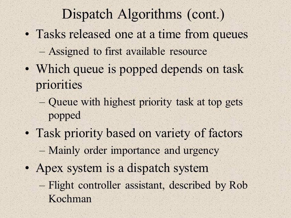 Dispatch Algorithms (cont.)