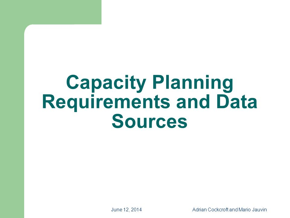 Capacity Planning Requirements and Data Sources