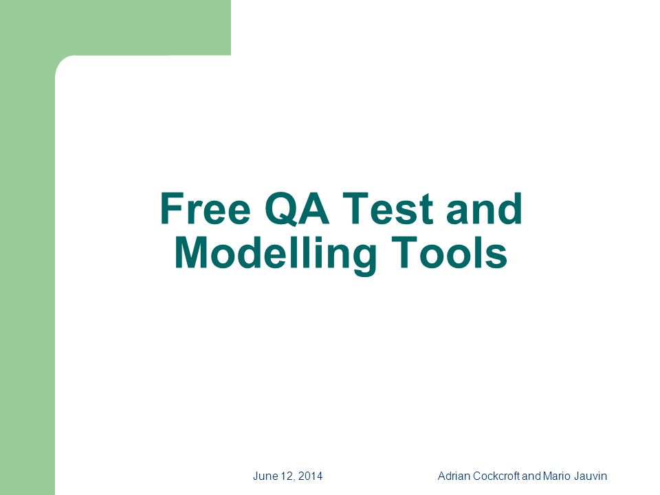Free QA Test and Modelling Tools