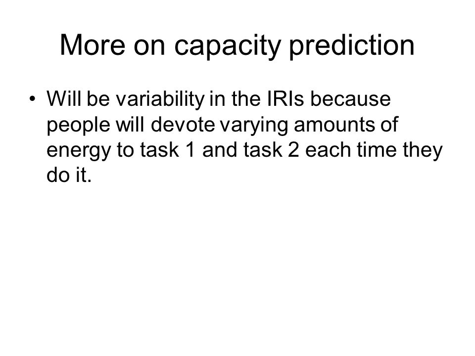 More on capacity prediction