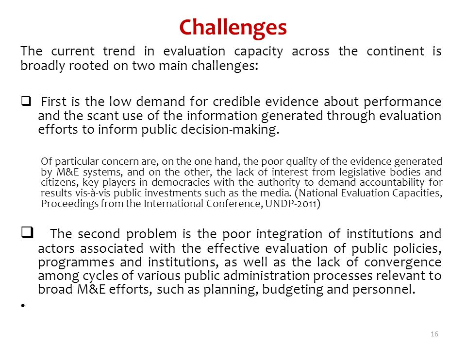 Challenges The current trend in evaluation capacity across the continent is broadly rooted on two main challenges:
