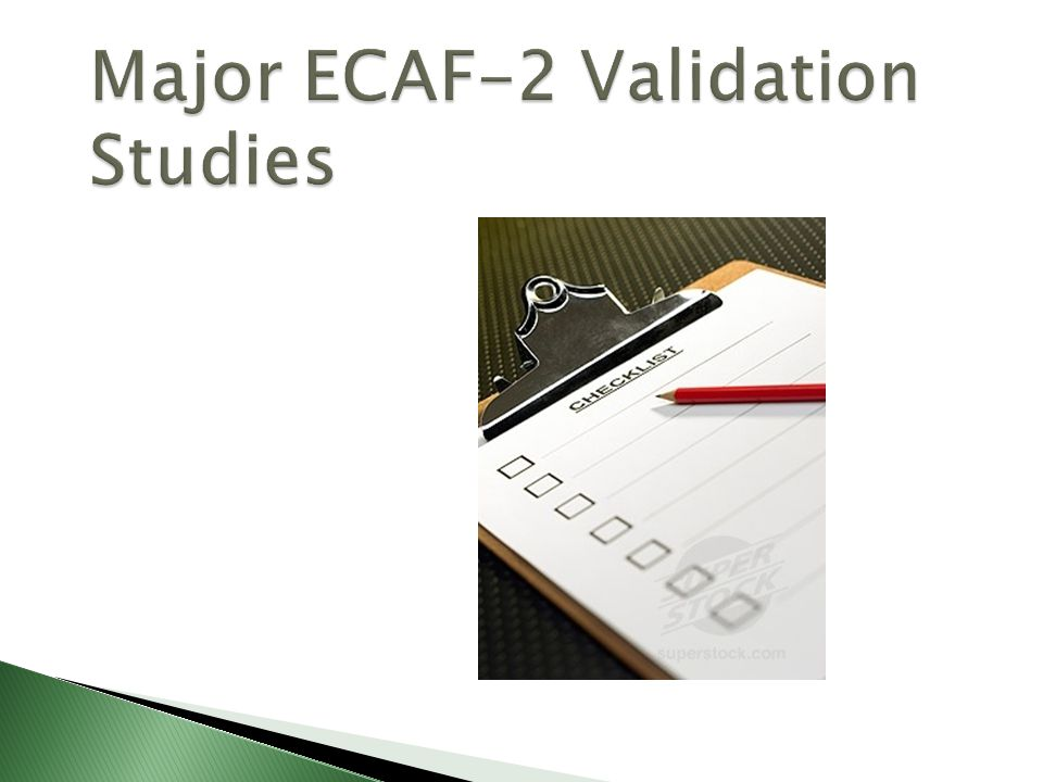 Major ECAF-2 Validation Studies