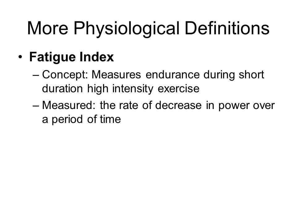 More Physiological Definitions