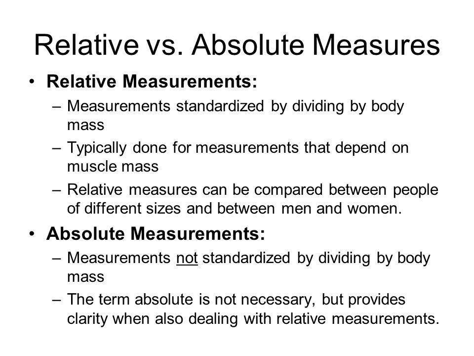 Relative vs. Absolute Measures