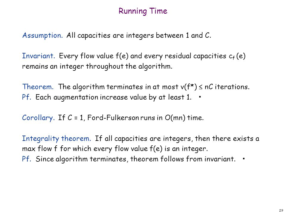 Running Time Assumption. All capacities are integers between 1 and C.