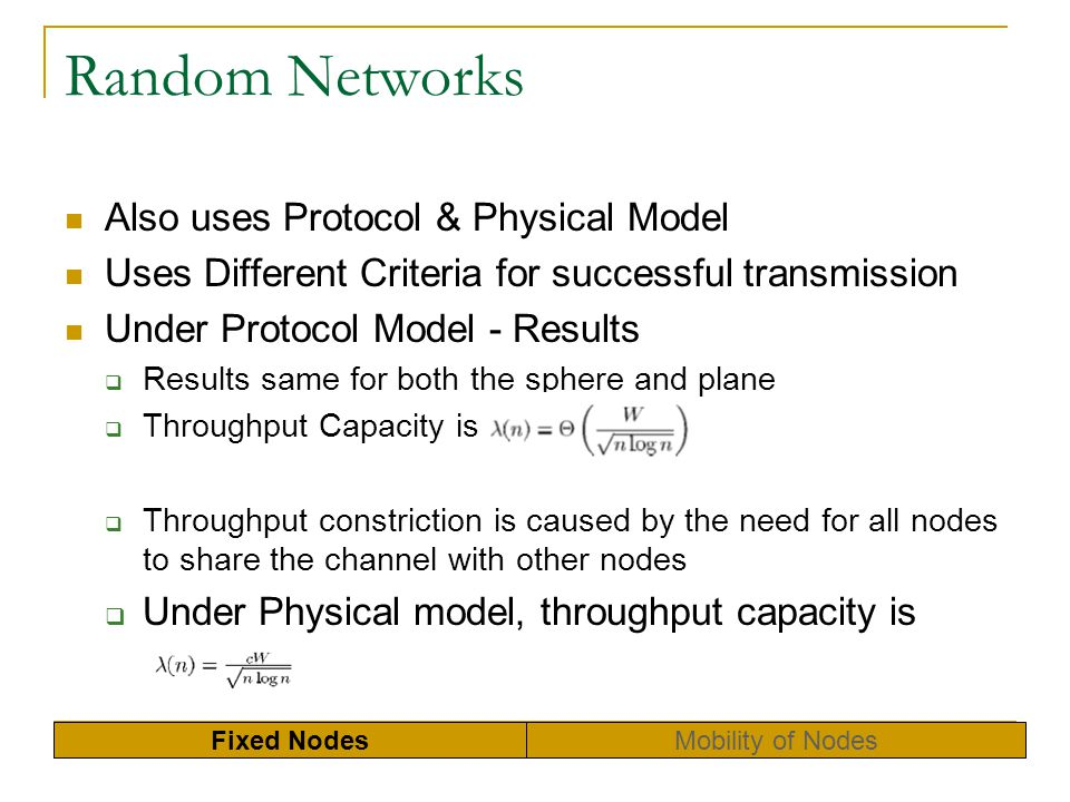 Random Networks Also uses Protocol & Physical Model