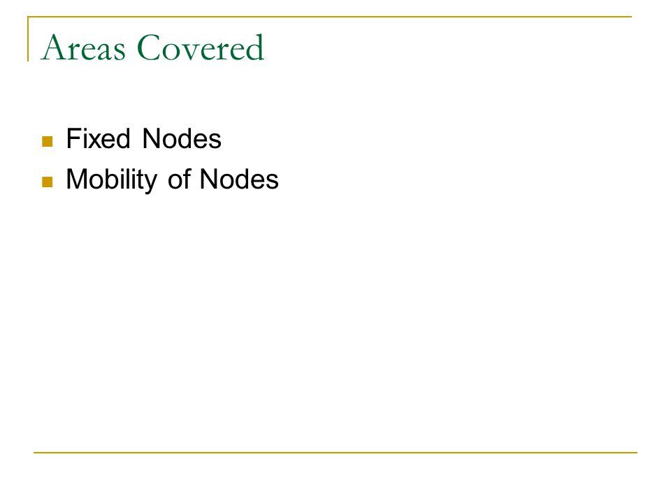 Areas Covered Fixed Nodes Mobility of Nodes
