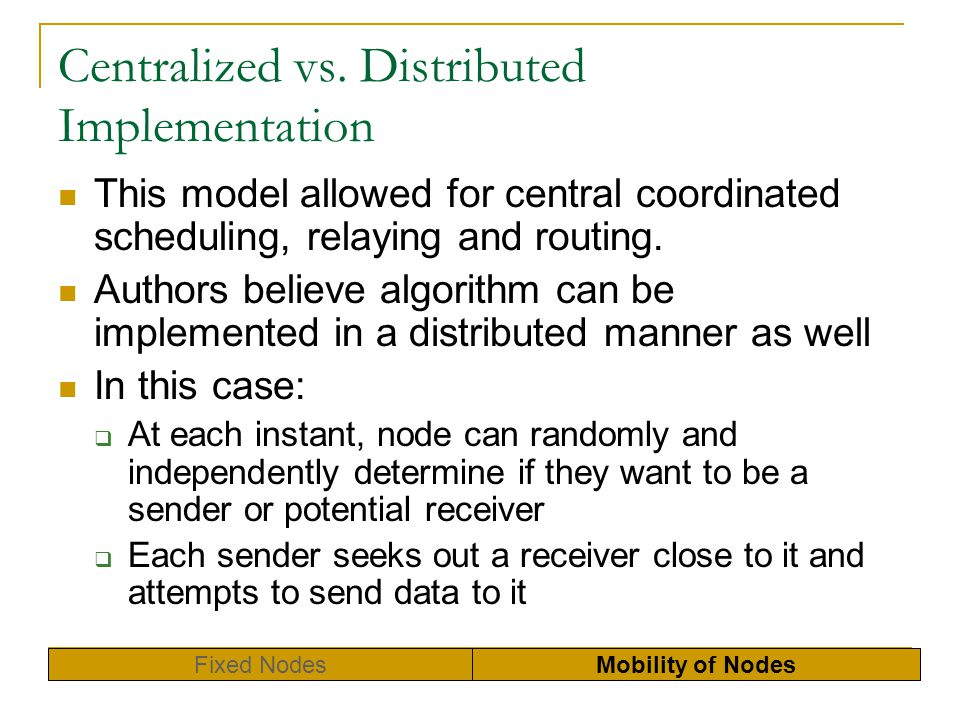 Centralized vs. Distributed Implementation