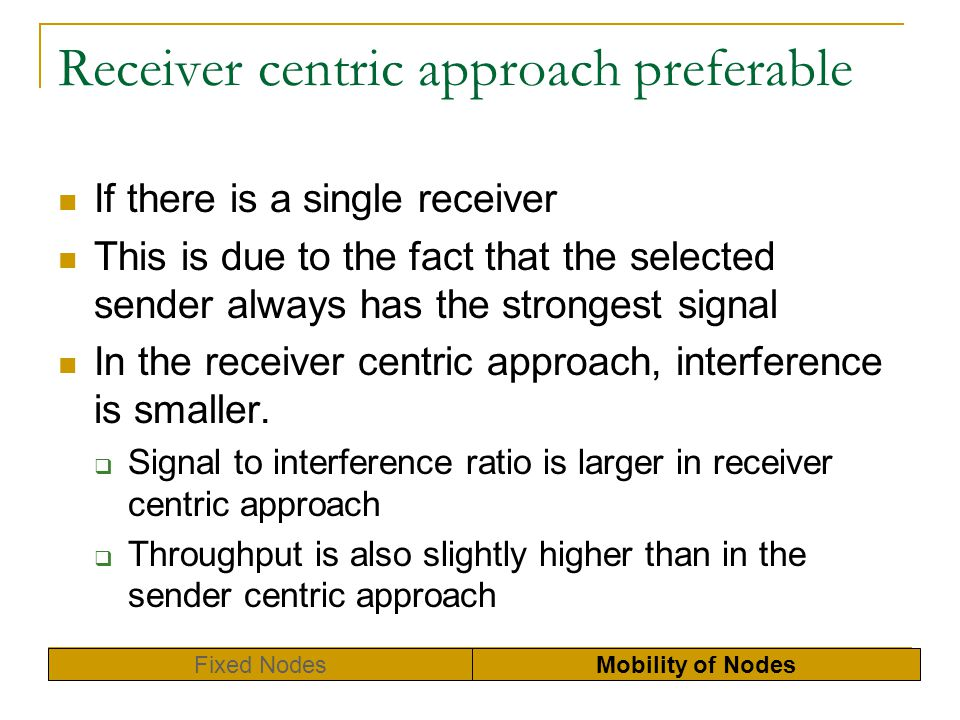 Receiver centric approach preferable
