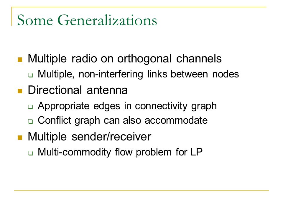 Some Generalizations Multiple radio on orthogonal channels