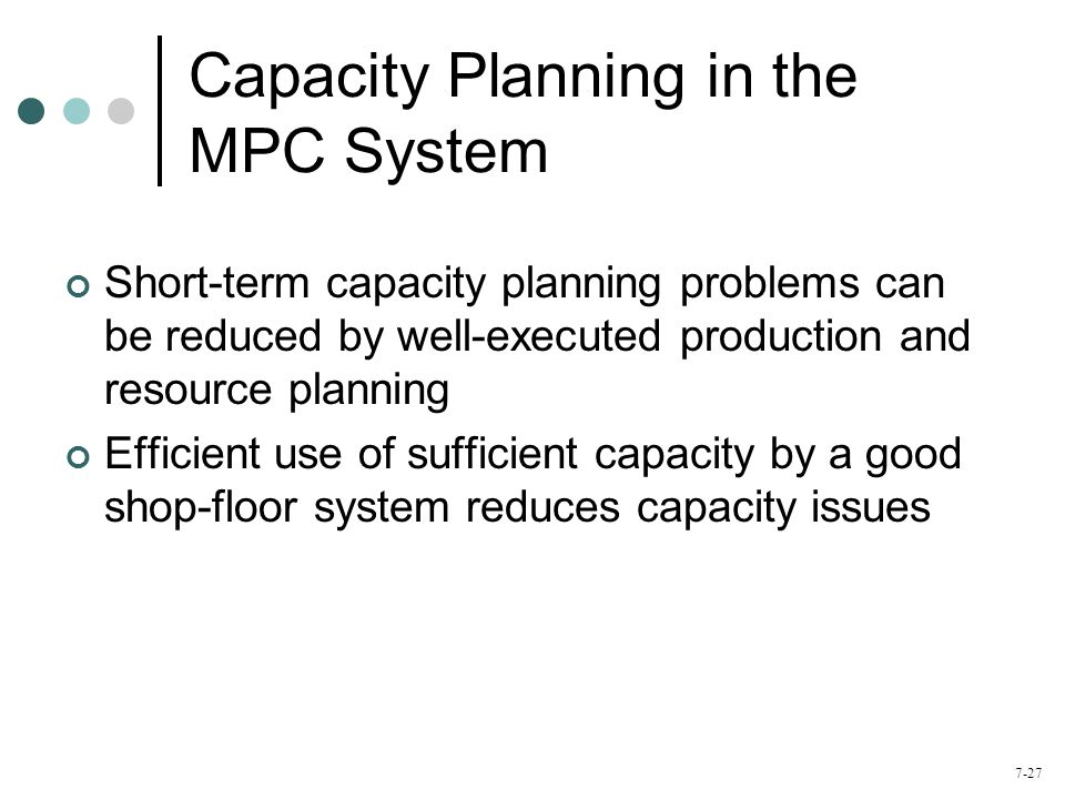 Capacity Planning in the MPC System