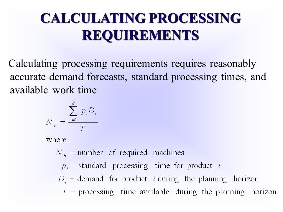 CALCULATING PROCESSING REQUIREMENTS