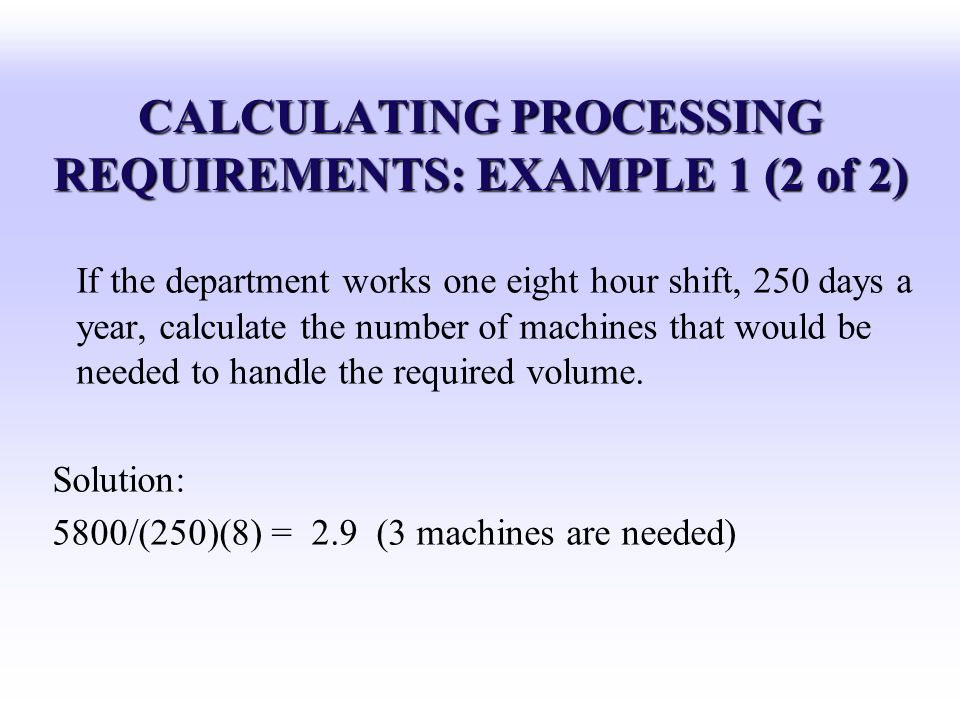 CALCULATING PROCESSING REQUIREMENTS: EXAMPLE 1 (2 of 2)