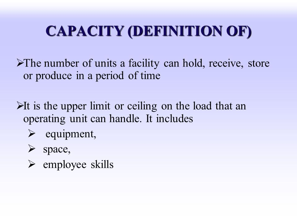 CAPACITY (DEFINITION OF)